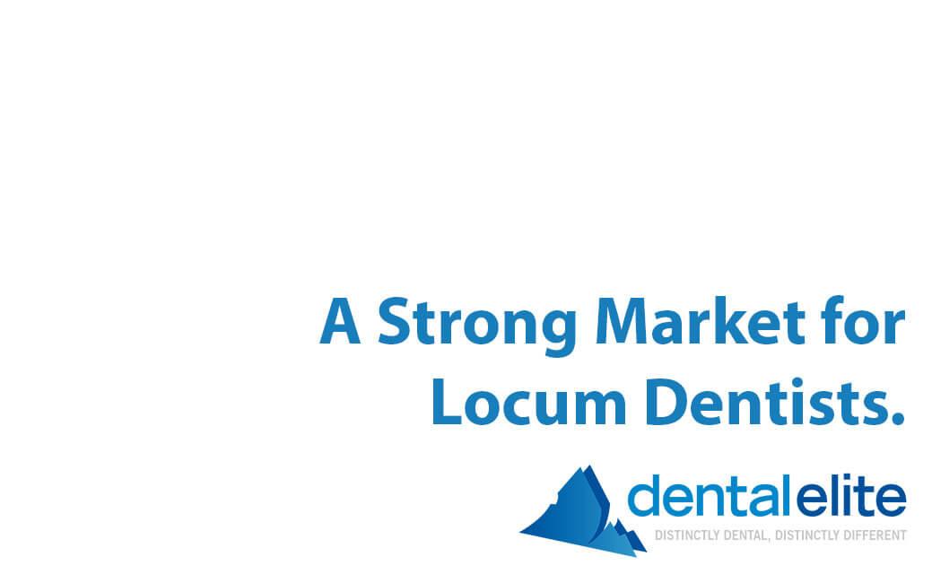 A Strong Market For Locum Dentists Dental Elite